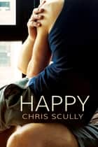 Happy ebook by Chris Scully