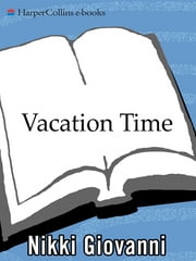 Vacation Time ebook by Nikki Giovanni,Marisabina Russo