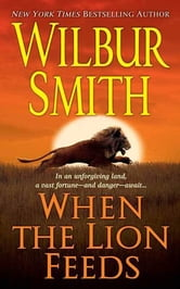 When the Lion Feeds ebook by Wilbur Smith