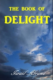 The Book of Delight ebook by Israel Abrams