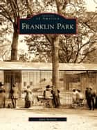 Franklin Park ebook by Julie Arrison