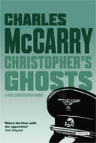 Christopher's Ghosts ebook by Charles McCarry