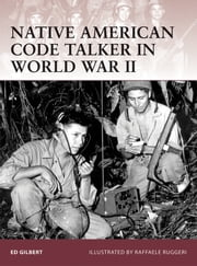Native American Code Talker in World War II ebook by Ed Gilbert,Mr Raffaele Ruggeri