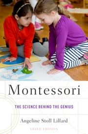 Montessori - The Science Behind the Genius ebook by Angeline Stoll Lillard