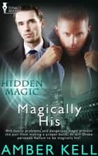 Magically His ebook by Amber Kell