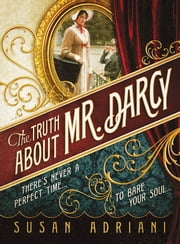 The Truth about Mr. Darcy ebook by Susan Adriani