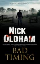 Bad Timing ebook by Nick Oldham