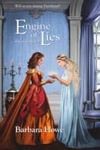 Engine of Lies ebook by Barbara Howe