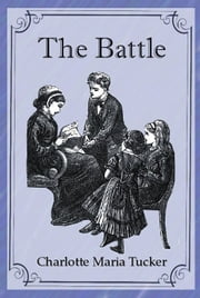 The Battle ebook by Charlotte Maria Tucker,Illustrator (Unknown)