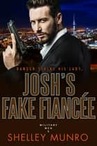 Josh's Fake Fiancée ebook by Shelley Munro