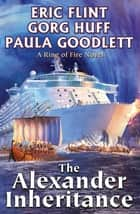The Alexander Inheritance ebook by Eric Flint, Gorg Huff, Paula Goodlett