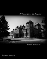 A Prisoner in the Asylum ebook by Katherine Anderson