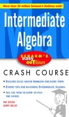 Schaum's Easy Outline Intermediate Algebra ebook by Ray Steege, Kerry Bailey