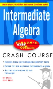 Schaum's Easy Outline Intermediate Algebra ebook by Steege,Bailey
