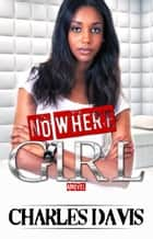 No Where Girl ebook by Real Ink Publishing
