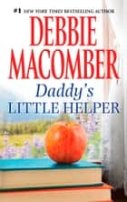 Daddy's Little Helper eBook by Debbie Macomber