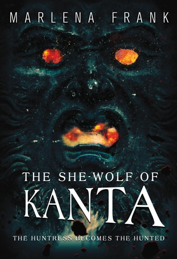 The She-Wolf of Kanta ebook by Marlena Frank