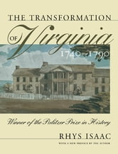 The Transformation of Virginia, 1740-1790 ebook by Rhys Isaac