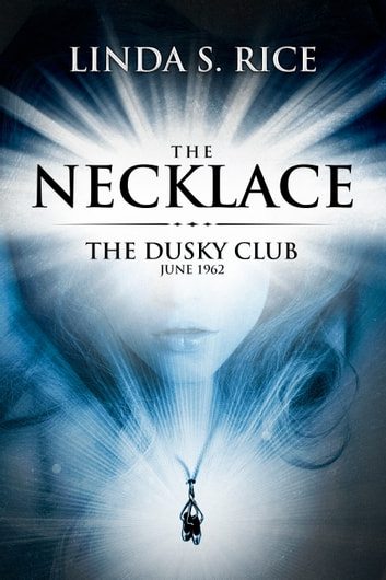 The Necklace: The Dusky Club, June 1962 ebook by Linda S Rice