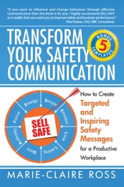 Transform Your Safety Communication ebook by Marie-Claire Ross