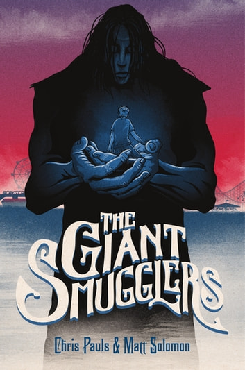 The Giant Smugglers ebook by Matt Solomon,Chris Pauls