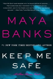 Keep Me Safe - A Slow Burn Novel ebook by Maya Banks