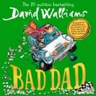 Bad Dad luisterboek by David Walliams, Peter Serafinowicz, Nitin Ganatra, Sarah Alexander