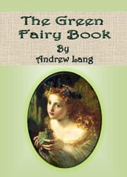 The Green Fairy Book ebook by Andrew Lang