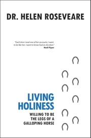 Living Holiness ebook by Roseveare, Helen