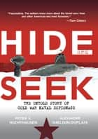 Hide and Seek ebook by Peter A. Huchthausen,Alexandre Sheldon-Duplaix