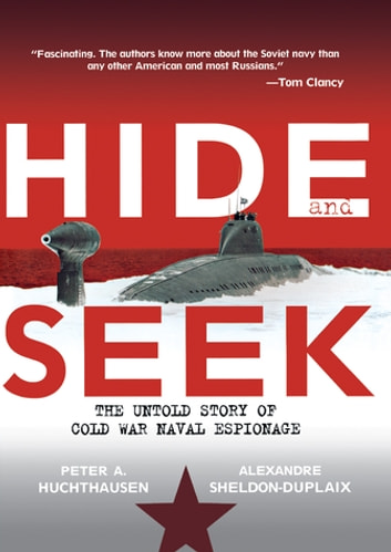 Hide and seek ebook by peter a huchthausen 9781620459713 hide and seek the untold story of cold war naval espionage ebook by peter a fandeluxe Images