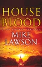 House Blood ebook by Mike Lawson