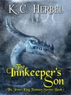 The Innkeeper's Son - The Jester King Fantasy Series, #1 ebook by K. C. Herbel