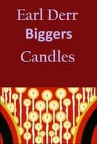 Candles - classic eBook by Earl Derr BIGGERS