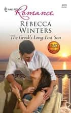 The Greek's Long-Lost Son ebook by Rebecca Winters