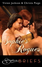 Sophie's Rogues ebook by Vivien Jackson,Christa Paige