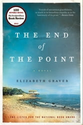 The End of the Point - A Novel ebook by Elizabeth Graver