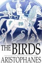 The Birds ebook by Aristophanes