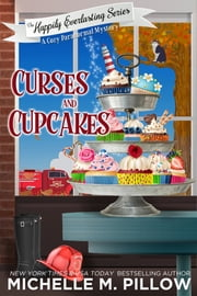 Curses and Cupcakes - A Cozy Paranormal Mystery ebook by Michelle M. Pillow