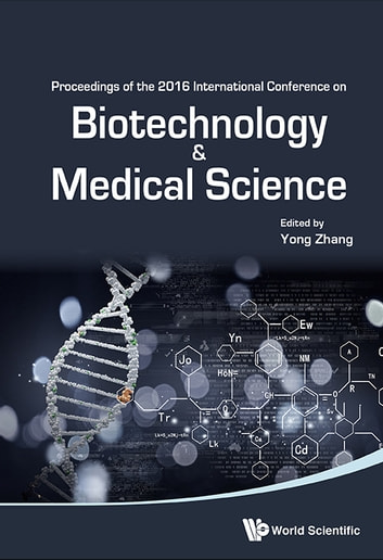 Biotechnology and Medical Science - Proceedings of the 2016 International Conference on Biotechnology and Medical Science ebook by Yong Zhang