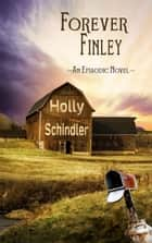 Forever Finley: An Episodic Novel ebook by Holly Schindler