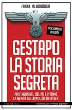 Gestapo. La storia segreta eBook by Frank McDonough
