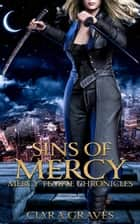 Sins of Mercy - Mercy Temple Chronicles, #3 ebook by Ciara Graves