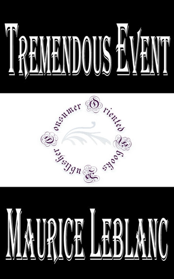 Tremendous Event ebook by Maurice LeBlanc