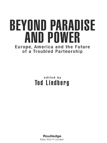 Beyond Paradise and Power - Europe, America, and the Future of a Troubled Partnership ebook by