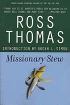 Missionary Stew ebook by Ross Thomas, Roger Simon