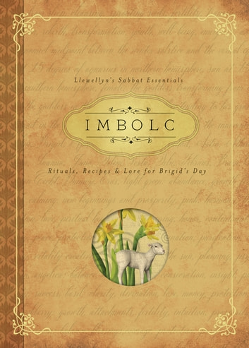 Imbolc - Rituals, Recipes & Lore for Brigid's Day ebook by Carl F. Neal