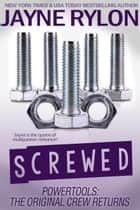 Screwed ebook by Jayne Rylon