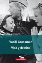 Vida y destino eBook by Vasili Grossman