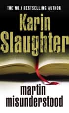 Martin Misunderstood ebook by Karin Slaughter